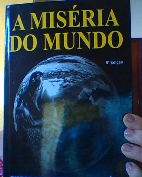 Livro: A Miséria Do Mundo, Pierre Bourdieu, Ed Vozes, 6ª Ed