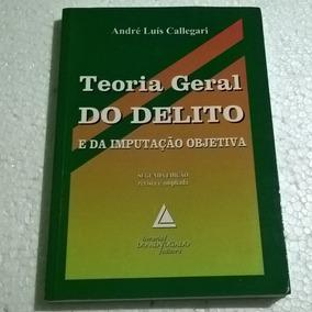Livro Teoria Geral Do Delito E Da Imputação Objetiva