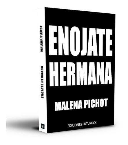 Imagen 1 de 1 de Enojate Hermana - Malena Pichot - Futurock