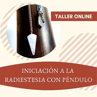 Taller Online De Iniciación A La Radiestesia Con Péndulo
