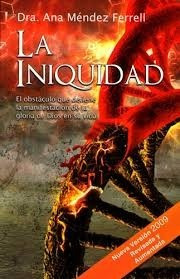 La Iniquidad. Ana Mendez Ferrell (libro Nuevo)