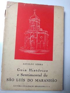 Livro - Guia Histórico E Sentimental De São Luis Do Maranhão