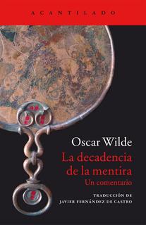 La Decadencia De La Mentira, Oscar Wilde, Ed. Acantilado