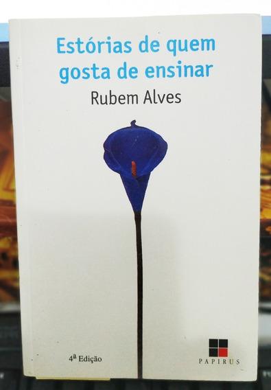 Livro Estórias De Quem Gosta De Ensinar - Rubem Alves