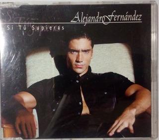 Si Tu Supieras (alejandro Fernandez)