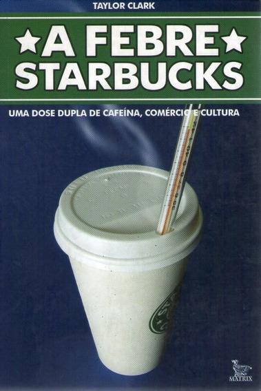 Febre Starbucks, A: Uma Dose Dupla De Ca Clark, Taylor