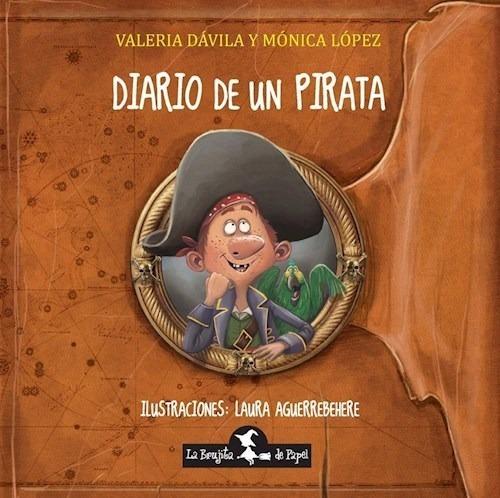 Diario De Un Pirata - Lopez Monica, Davila Valeria