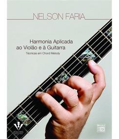 Harmonia Aplicada Ao Violão E À Guitarra Nelson Faria