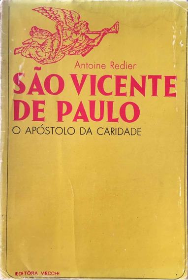São Vicente De Paulo - O Apóstolo Da Caridade