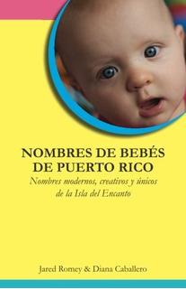 Libro : Nombres De Bebés De Puerto Rico Nombres Modernos...