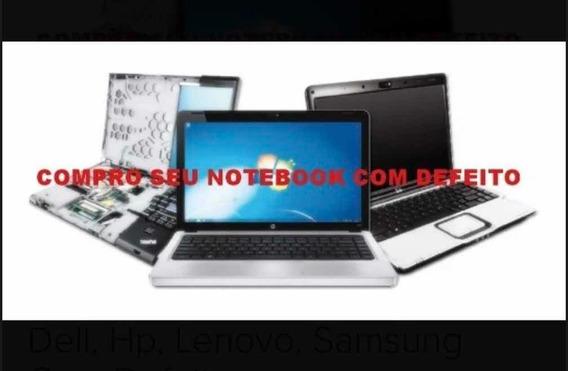 Compro Notebook Acer, Dell, Hp, Lenovo, Samsung Com Defeito