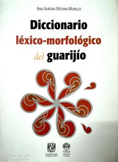Diccionario Lexico Morfologico Del Guarijio