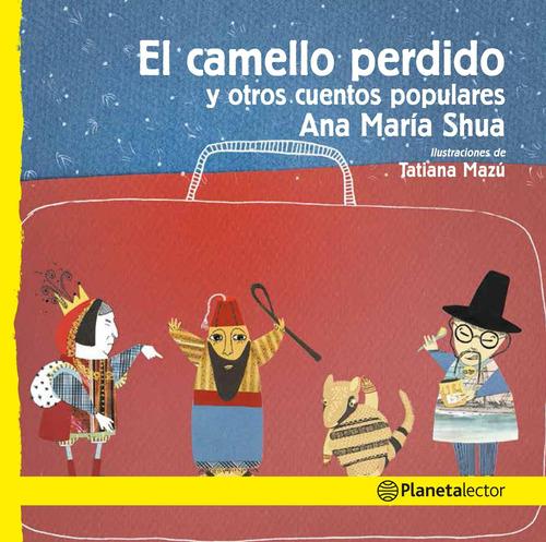 Imagen 1 de 2 de El Camello Perdido Y Otros Cuentos Ana M.shua Planetalector
