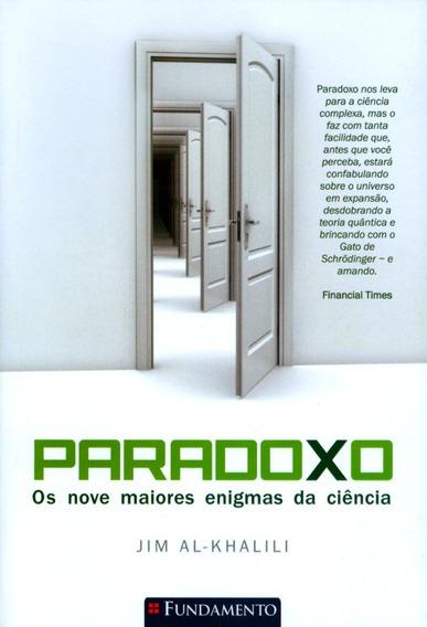 Paradoxo - Os Nove Maiores Enigmas Da Ciência Jim Al-khalili