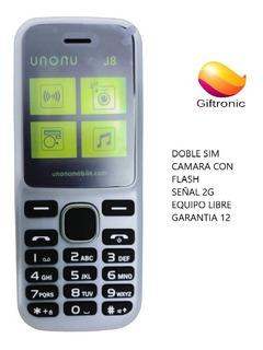 Celular Unonu J8 Nuevo Doble Sim, Camara Con Flash Y Radio