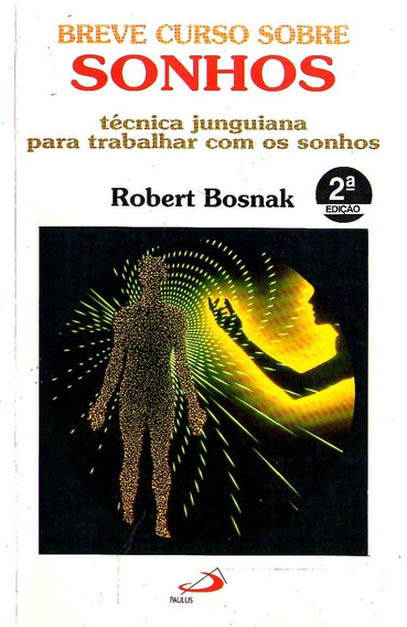 Breve Cur So Sobre Sonhos - Robert Bosnak