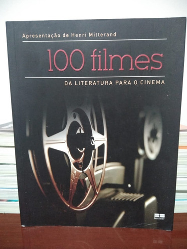 100 Filmes - Da Literatura Para O Cinema - Henri Mitterand