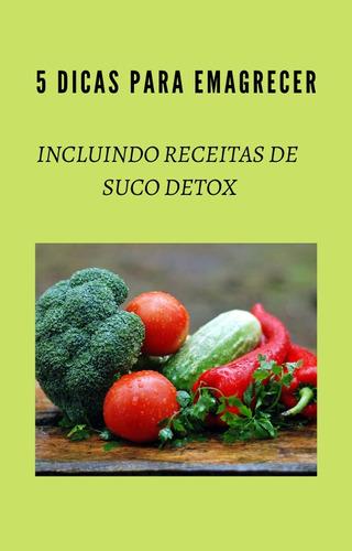 Imagem 1 de 1 de 5 Dicas De Emagrecimento + Receitas Suco Detox