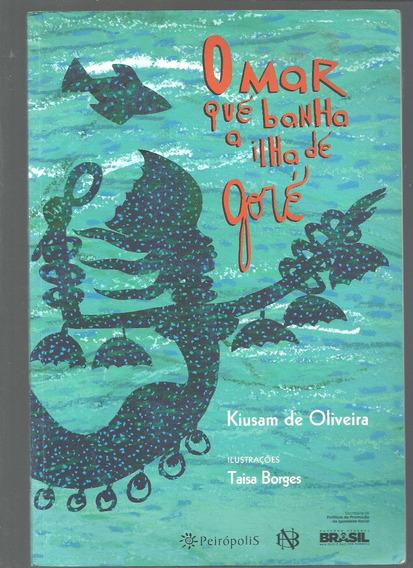 O Mar Que Banha A Ilha De Goré - Kiusam De Oliveira