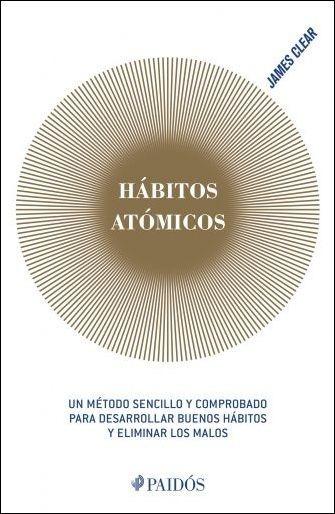 Libro Hábitos Atómicos - James Clear