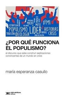 * Por Que Funciona El Populismo ? * Maria Esperanza Casullo