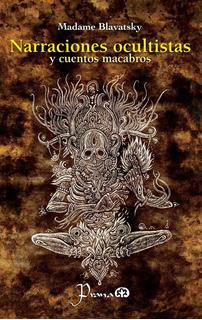 Libro: Narraciones Ocultistas Autor: Madame Blavatsky