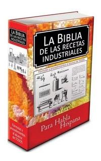 Libro La Biblia De Las Recetas Industriales Grupo Latino