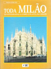 Toda Milão - Viagens - Turismo - Cultura