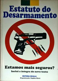Estatuto Do Desarmamento - Estamos Mais Seguros?