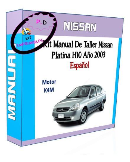 Kit Manual De Taller Nissan Platina H10 Año 2003 Español
