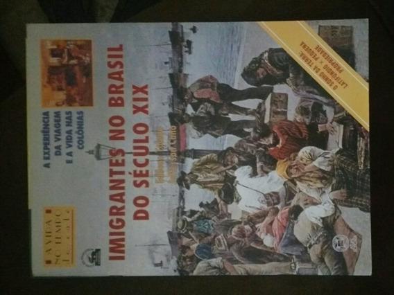 Livro Imigrantes No Brasil Do Século Xix- Livro Do Professor