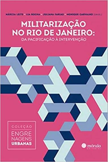 Militarização No Rio De Janeiro: Da Pacificação À Inter