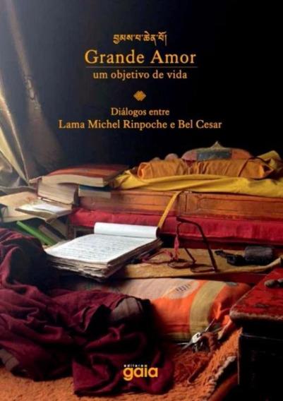 Grande Amor - Um Objetivo De Vida