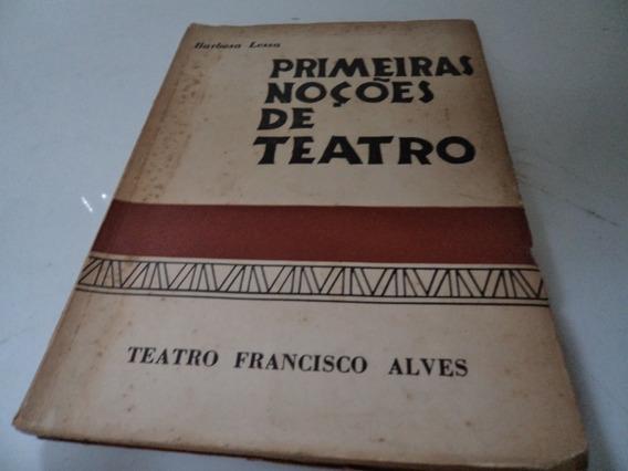 Livro Primeiras Noçoes De Teatro Barbosa Lessa Usado R.602