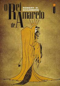 Livro - O Rei De Amarelo - Richard W. Chambers Semi Novo