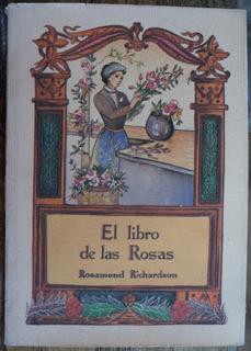 El Libro De Las Rosas Rosamond Richardson. José J De Olañeta