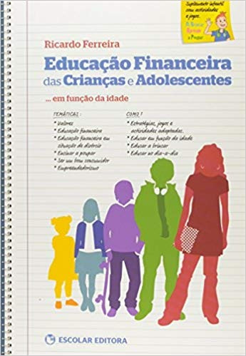 Educação Financeira Das Crianças E Adole Ricardo Ferreira