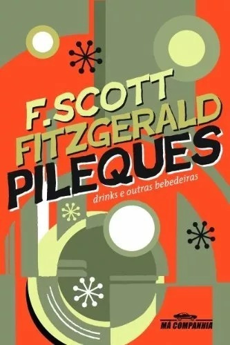 Pileques - F. Scott Fitzgerald - Má Companhia - Livro