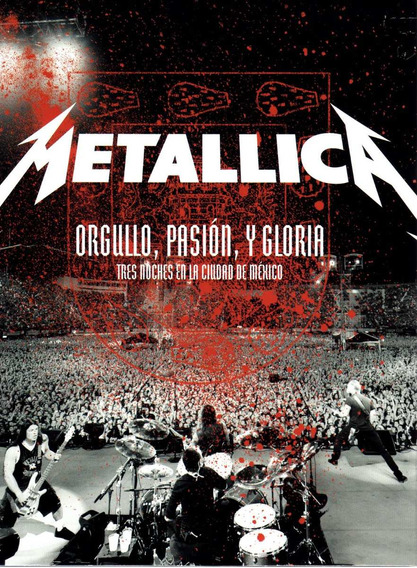 Metallica - Orgullo, Pasion Y Gloria (2cd+2dvd) - U