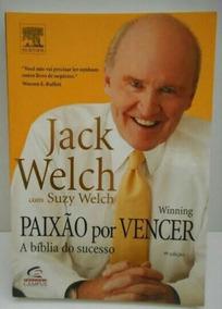 Paixão Por Vencer A Biblia Do Sucesso Jack Welch