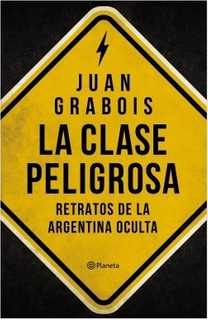 La Clase Peligrosa - Grabois - Planeta
