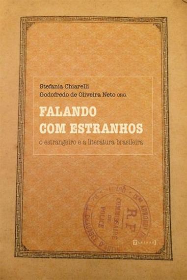 Falando Com Estranhos O Estrangeiro E A Literatura Brasileir