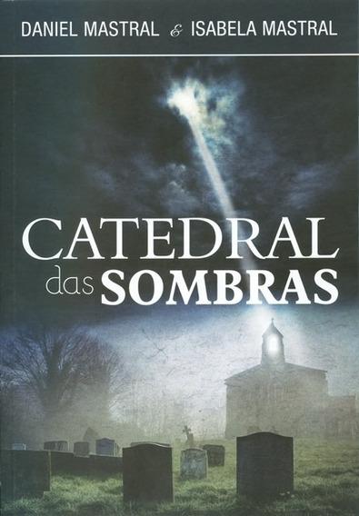 Livro Daniel Mastral - Catedral Das Sombras