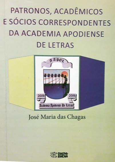 Patronos, Acadêmicos E Sócios Correspondentes Da Academia