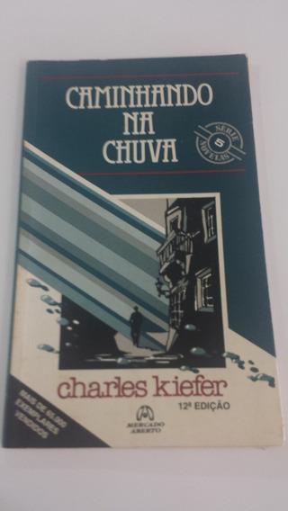 Caminhando Na Chuva - Charles Kiefer