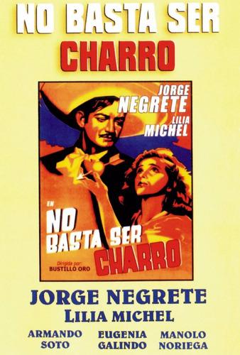 No Basta Ser Charro - Jorge Negrete - Lilia Michel