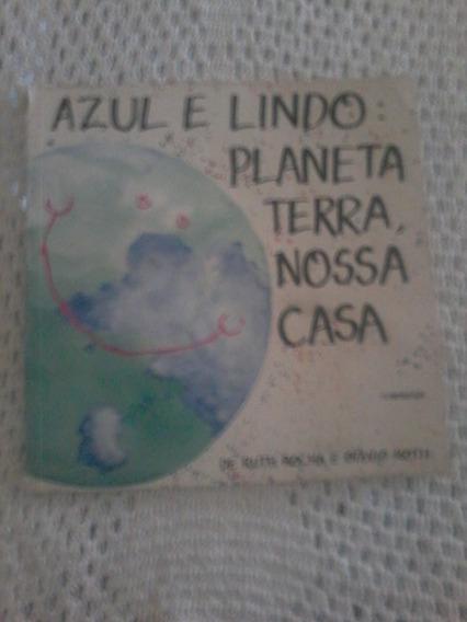 Livro Infantil Azul E Lindo Planeta Terra, Nossa Casa