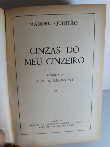 Livro Cinzas Do Meu Cinzeiro Manoel Quintão (fep-1941) Raro!
