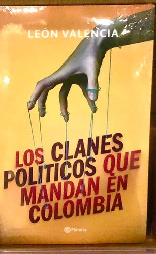 Los Clanes Políticos Que Mandan En Colombia, Libro Impreso