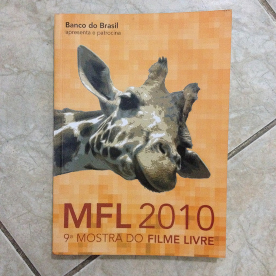 Livro Mfl 2010 9ª Mostra Do Filme Livre Banco Do Brasil C2